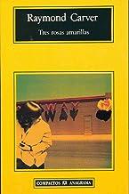 Tres rosas amarillas (Compactos nº 153) (Spanish Edition)