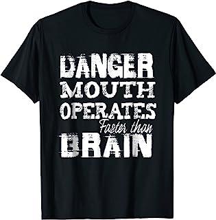 Danger mouth operates faster than Brain t-shirt outspoken