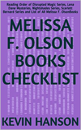 Melissa F. Olson Books Checklist: Reading Order of Disrupted Magic Series, Lena Dane Mysteries, Nightshades Series, Scarlett Bernard Series and List of All Melissa F. OlsonBooks