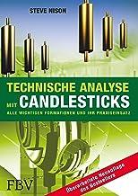 Technische Analyse mit Candlesticks: Alle wichtigen Formationen und ihr Praxiseinsatz (German Edition)
