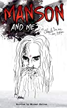 Manson and Me: The Human Side of Charles Manson