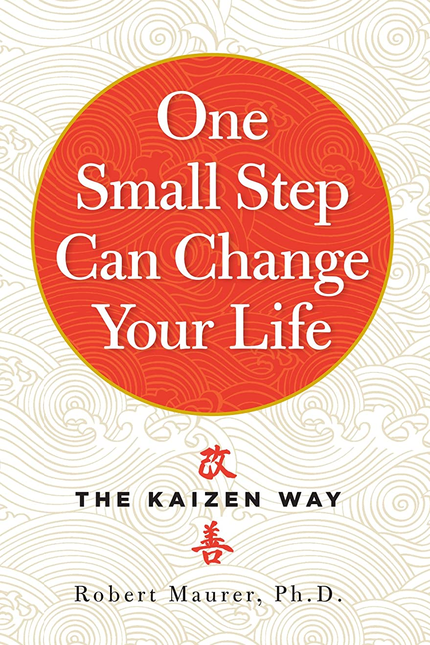 最も遠い何よりも金銭的なOne Small Step Can Change Your Life: The Kaizen Way (English Edition)
