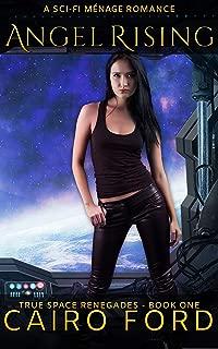 Angel Rising: A Sci-Fi Poly Romance (True Space Renegades Book 1)