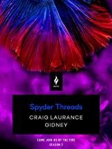 Spyder Threads: A Short Horror Story (Come Join Us By The Fire, Volume 2)