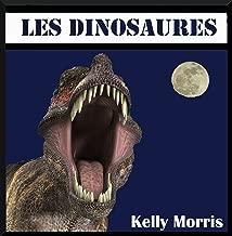 Les Livres Pour Les Enfants: Les Dinosaures.  Des anecdotes marquantes sur les Dinosaures destinées aux enfants. Des informations intéressantes et des photos étonnantes ! (French Edition)
