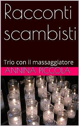 Racconti scambisti: Trio con il massaggiatore