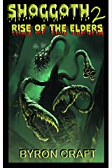 SHOGGOTH 2: RISE OF THE ELDERS (The Mythos Project Book 3) Kindle Edition