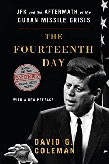 The Fourteenth Day: JFK and the Aftermath of the Cuban Missile Crisis: Based on the Secret White House Tapes (English Edition)