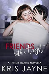 Friends with a Tryst (Thirsty Hearts Novellas Book 4) Kindle Edition
