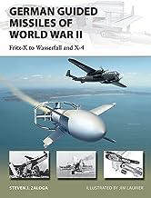 表紙: German Guided Missiles of World War II: Fritz-X to Wasserfall and X4 (New Vanguard Book 276) (English Edition) | Steven J. Zaloga
