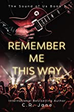 Remember Me This Way: A Contemporary Rockstar Romance (Sound of Us Book 3)