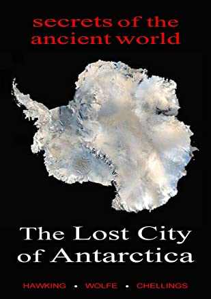 The Lost City of Antarctica: Secrets of the Ancient World