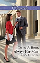 Twice A Hero, Always Her Man (Matchmaking Mamas Book 21)