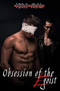 Obsession of the Egoist (English Edition)