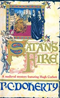 Satan's Fire (Hugh Corbett Mysteries, Book 9): A deadly assassin stalks the pages of this medieval mystery