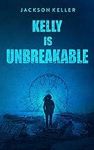 Kelly Is Unbreakable