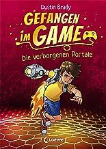 Gefangen im Game - Die verborgenen Portale: Kinderbuch für Jungen und Mädchen ab 8 Jahre (German Edition)