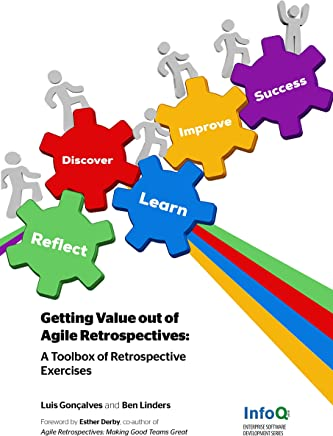 Getting Value out of Agile Retrospectives: A Toolbox of Retrospective Exercises (English Edition)