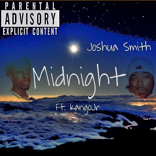 Midnight (feat  Kango Jr) [Explicit] by Joshua Smith on Amazon Music