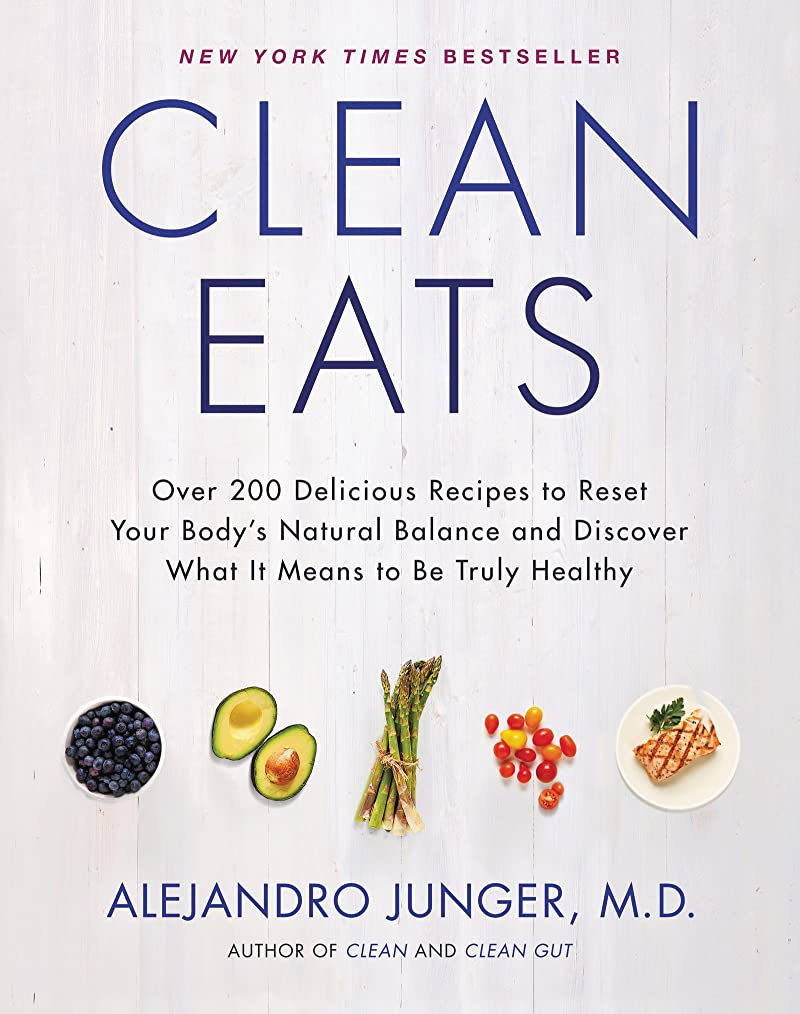 Clean Eats: Over 200 Delicious Recipes to Reset Your Body's Natural Balance and Discover What It Means to Be Truly Healthy (English Edition)