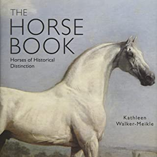 The Horse Book: Horses of Historical Distinction