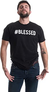 #Blessed | Christian Humor, Humble Hash Tag Twitter Good Life Unisex T-Shirt