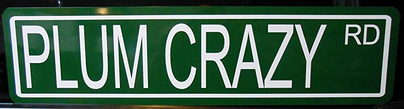 METAL STREET SIGN PLUM CRAZY ROAD 6 x 24 COMPATIBLE WITH DODGE PLYMOUTH GTX ROAD RUNNER CHARGER CHALLENGER JEEP CUDA MUSCLE CAR BAR GARAGE MAN CAVE RESTAURANT SHOP OFFICE HOME NOVELTY WALL ART GIFT