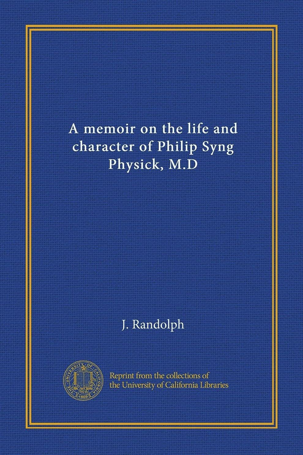 トレードフラッシュのように素早くスキームA memoir on the life and character of Philip Syng Physick, M.D