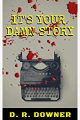It's Your Damn Story: A Psychological Thriller Kindle Edition