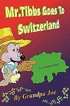 Children Books: Mr.Tibbs Goes To Switzerland:Adventure & Education Kids books, beginner reading, children's ebooks humorous: Fun Time For Kids, Volume 1