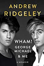 Wham!, George Michael and Me: A Memoir