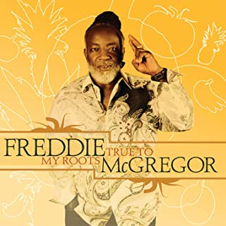 freddie mcgregor true to my roots