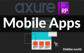 Mobile Apps - Interactive Prototyping With Axure RP 8 (Online Video Course) [Online Code]