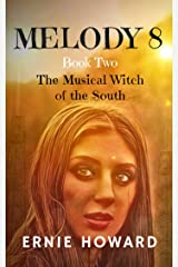 Melody 8: Book Two: The Witch of the South Kindle Edition