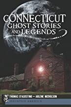 Connecticut Ghost Stories and Legends: The Phantoms of Patriots Point (Haunted America)