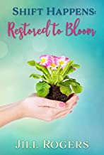 Shift Happens: Restored to Bloom (English Edition)