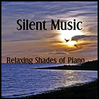 Silent Music - Relaxing Shades of Piano Jazz for Deep Meditation, Reduce Stress and Sleep, Lounge Background Music