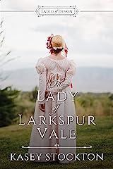 The Lady of Larkspur Vale: Sweet Regency Romance (Ladies of Devon Book 2) Kindle Edition