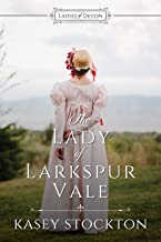 The Lady of Larkspur Vale: Sweet Regency Romance (Ladies of Devon Book 2)