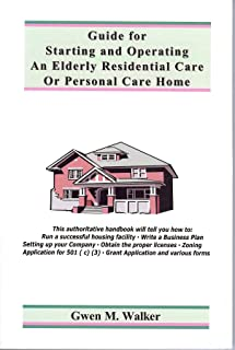 Guide for Starting and Operating an Elderly Residential Care or Personal Care Home
