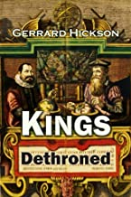 Kings Dethroned: A History of the Evolution of Astronomy ... Showing it to be an Amazing Series of Blunders Founded Upon an Error Made in the Second Century B.C.