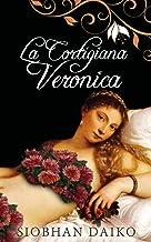 La cortigiana Veronica (Italian Edition)