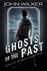 Ghosts Of The Past (The Grand Human Empire Book 3) Kindle Edition