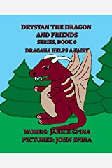 Drystan the Dragon and Friends Series, Book 6: Dragana Helps a Fairy Kindle Edition