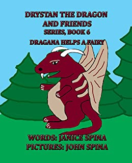 Drystan the Dragon and Friends Series, Book 6: Dragana Helps a Fairy