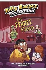 The Ferret Fiasco (Billy Burger, Model Citizen) Kindle Edition