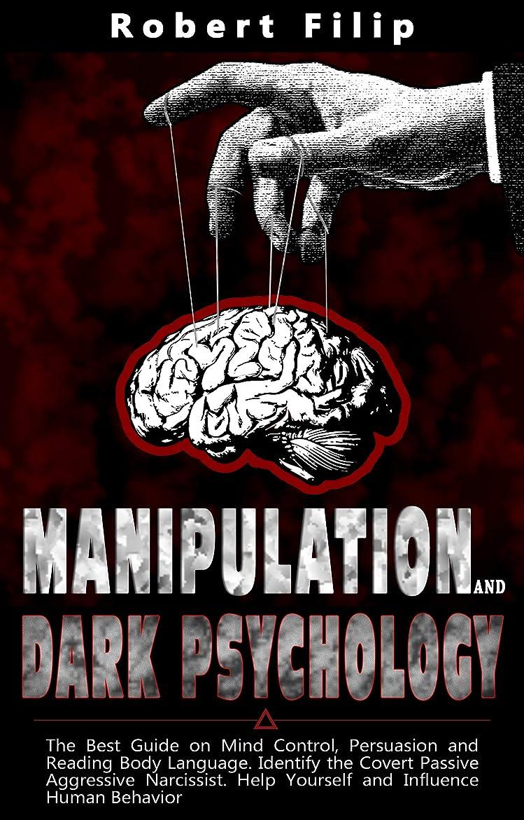 ボウリング信頼性のある爆発Manipulation and Dark Psychology: The best guide on mind control, persuasion and reading body language. Identify the covert passive aggressive narcissist. ... influence human behavior (English Edition)
