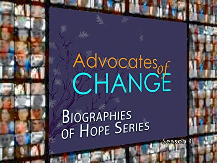 Advocates Of Change: Biographies of Hope Series