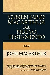 Lucas (Comentario MacArthur del N.T.) (Spanish Edition)