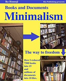 Books and Documents Minimalism: How the lazy Mr.Mess up reduced 7500 books into 15 and millions of documents into 10 files